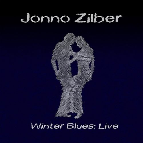 Winter Blues: Live by Jonno Zilber