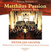 Matthäus Passion (Special Edition) by Holland Boys Choir and Netherlands Bach Orchestra Pieter Jan Leusink
