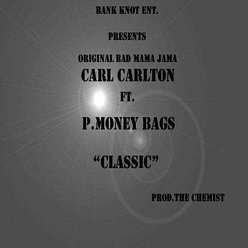 Classic (feat. P.Money Bags) (Soul Version) by Carl Carlton