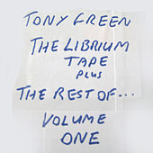The Librium Tape Plus the Rest Of..., Vol. One by Tony Green