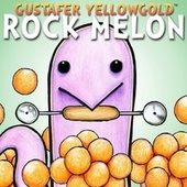 Rock Melon - Single by Gustafer Yellowgold