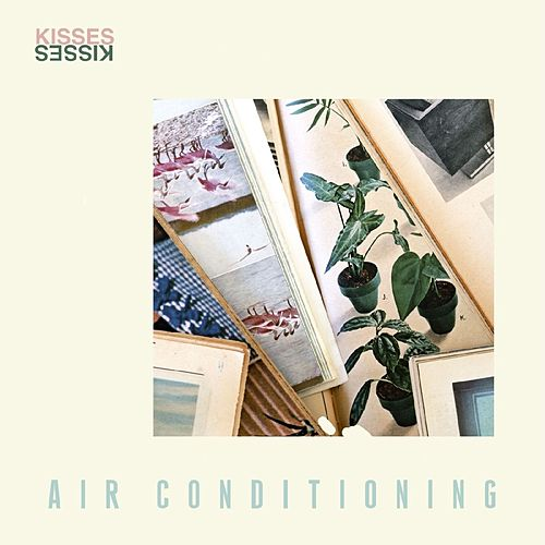 Air Conditioning - Single by Kisses
