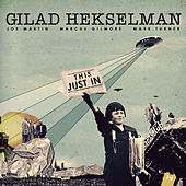 This Just In by Gilad Hekselman