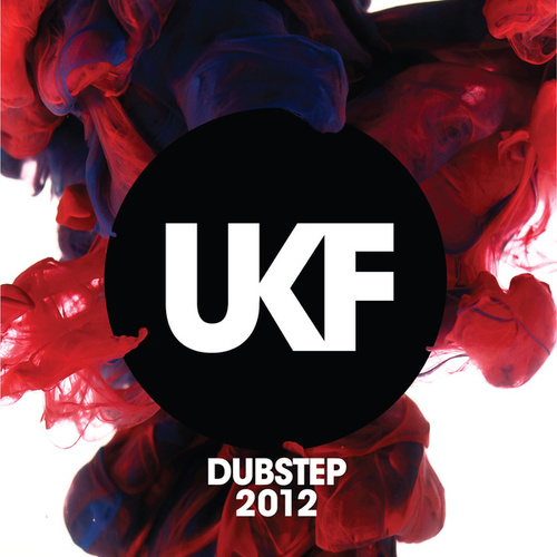 UKF Dubstep 2012 by Various Artists