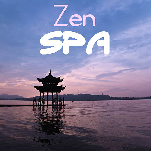 Zen Spa: Zen Oriental Music Soundscapes Meditation, Asian Oriental Flute Shakuhachi Music for Massage, Spa, Yoga, Relax, Tai Chi, Reiki and Sleep by Zen Spa Music Relaxation Gamma