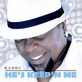 He's Keep'n Me by Kynne