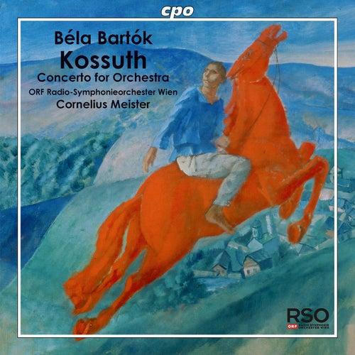 Bartók: Kossuth - Concerto for Orchestra by Vienna Radio Symphony Orchestra