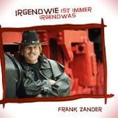 Irgendwie ist immer irgendwas by Frank Zander