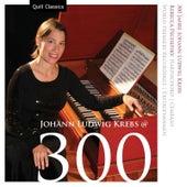 Johann Ludwig Krebs @ 300 by Rebecca Pechefsky