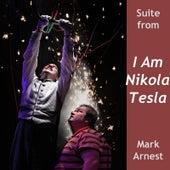 Suite From: I Am Nikola Tesla by Mark Arnest