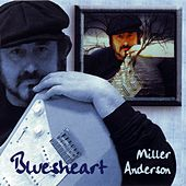 Bluesheart by Miller Anderson