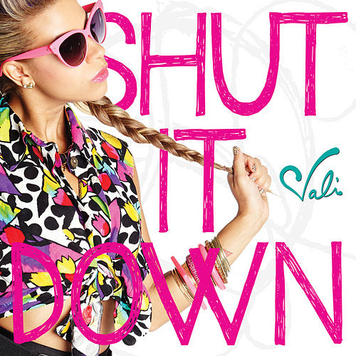 Shut It Down by Vali