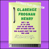 Clarence Frogman Henry: The Extended Play Collection by Clarence