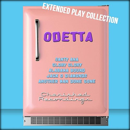 Odetta: The Extended Play Collection by Odetta