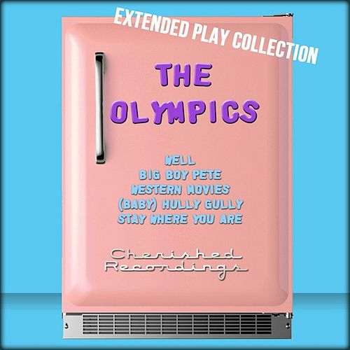 The Olympics: The Extended Play Collection by The Olympics