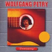Zweisaitig von Wolfgang Petry