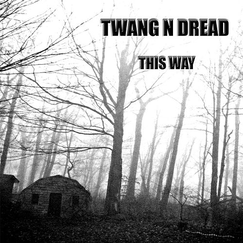 This Way by Twang n Dread