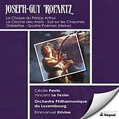 Ropartz: La Chasse du Prince Arthur by Various Artists