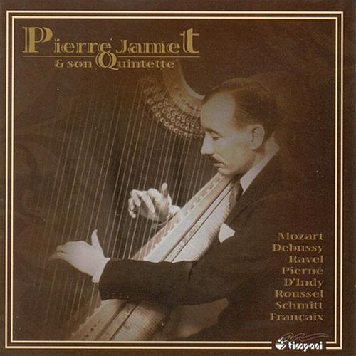 Mozart, W.A.: Concerto for Flute and Harp, K. 299 / Debussy, C.: 2 Danses / Ravel, M.: Introduction Et Allegro / Indy, V. D': Suite, Op. 91 by Pierre Jamet