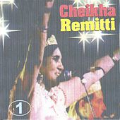Cheikha Remitti, Vol. 1 (Algeria) by Cheikha Remitti