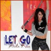 Let Go by Arika Kane