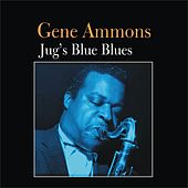 Jug's Blue Blues by Gene Ammons