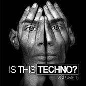 Is This Techno?, Vol. 5 by Various Artists