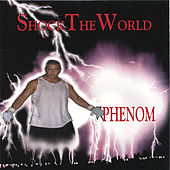 Shock The World by Phenom