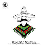 Electrica Fiesta 10 - Latin Flavoured Techhouse Tracks by Various Artists