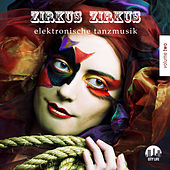 Zirkus Zirkus, Vol. 2 - Elektronische Tanzmusik by Various Artists