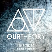 The Tide (Demo Version) by Our Theory