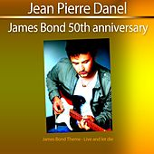 James Bond 50th Anniversary (James Bond Theme: Live and Let Die) by Jean-Pierre Danel