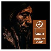 Mitakuye Oyasin by Koan