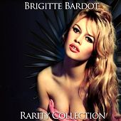 Brigitte Bardot Rarity Collection by Brigitte Bardot