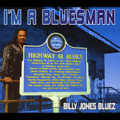 I'm a Bluesman by Billy Jones Bluez