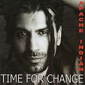 Time for Change von Apache Indian