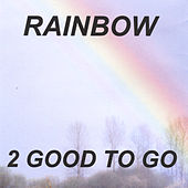 Rainbow by 2 Good To Go