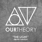 The Light (Demo Version) by Our Theory