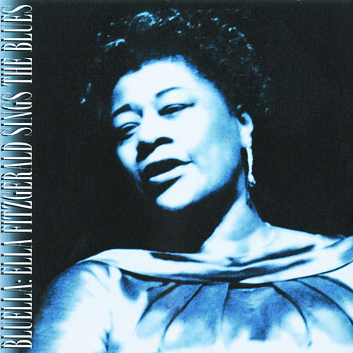 Bluella: Ella Fitzgerald Sings The Blues by Ella Fitzgerald