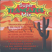 Super Trancazos Mix by Various Artists