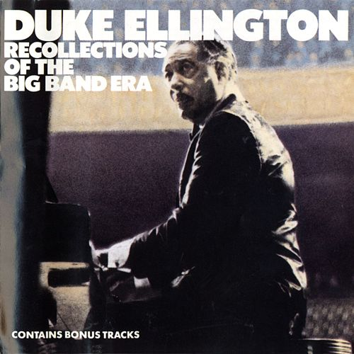 Recollections Of The Big Band Era by Duke Ellington
