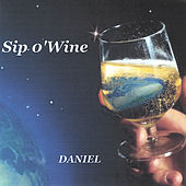 Sip O' Wine by Daniel