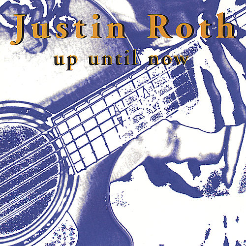 Up Until Now by Justin Roth