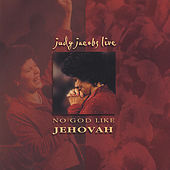 No God Like Jehovah by Judy Jacobs