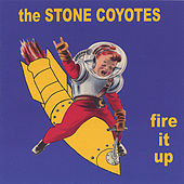 Fire It Up by The Stone Coyotes