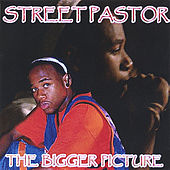 The Bigger Picture by Street Pastor