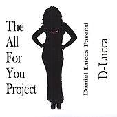 The All For You Project by D-Lucca