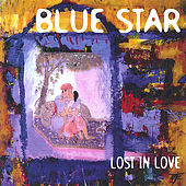 Lost In Love by Blue Star