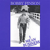 I Mean Business by Bobby Pinson