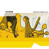 Thom's Night Out by Clogs
